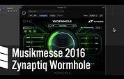 Zynaptiq Wormhole - Musikmesse 2016