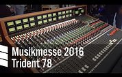 Trident Series 78 Console - Musikmesse 2016