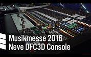 AMS Neve DFC3D - Musikmesse 2016