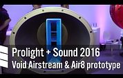 Void Airstream and Air8 Prototype - Prolight + Sound 2016